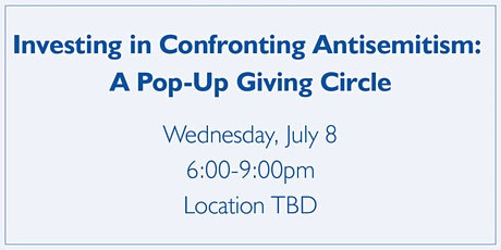 Investing in Confronting Antisemitism: A Pop-Up Giving Circle tickets