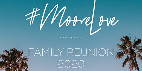 MooreLove Family Reunion tickets