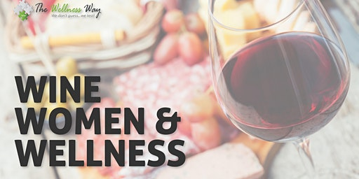 Women, Wine and Wellness: Special Health Event!