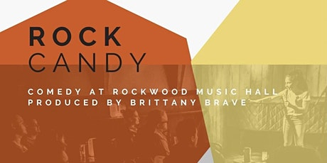 Rock Candy: Comedy at Rockwood presented by Brittany Brave tickets