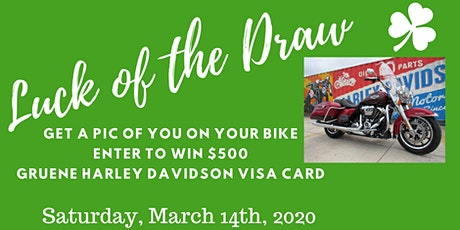 """""""LUCK OF THE DRAW EVENT""""  @ GRUENE HARLEY DAVIDSON  March 14, 2020 tickets"""