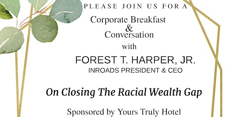 INROADS D.C. Closing The Racial Wealth Gap Corporate Breakfast & Conversation tickets