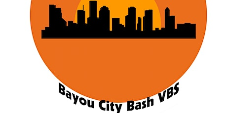 First Christian Houston - Bayou City Bash VBS Summer Camp tickets