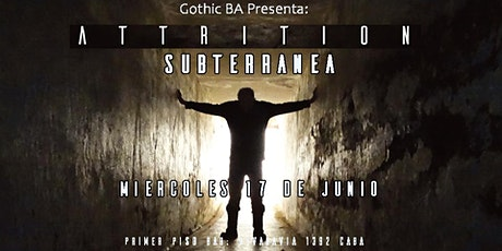 Attrition (UK) + Subterranea en Argentina entradas