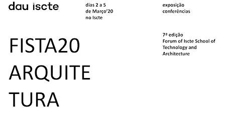 """O FISTA - ""Forum of ISCTE-IUL School of Technology and Architecture"" bilhetes"