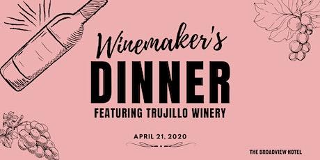 Winemaker's Dinner -Trujillo x The Broadview Hotel tickets