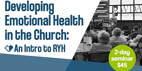 Developing Emotional Health in the Church: An Intro to Restoring Your Heart tickets