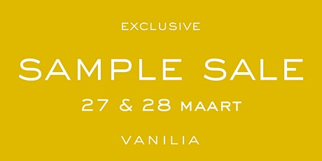 Vanilia Sample Sale 27 en 28 maart 2020 tickets