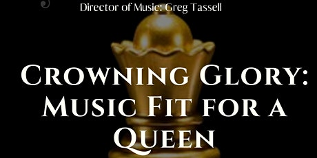 Crowning Glory: Music Fit For A Queen tickets
