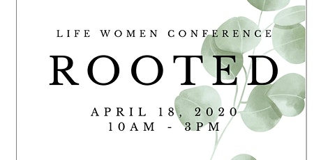 Life Women Conference - ROOTED tickets
