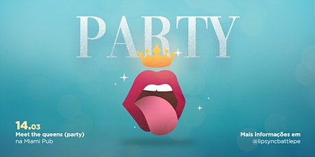 Lip Sync Party - Meet The Queens ingressos