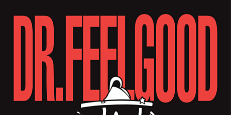 DR FEELGOOD tickets