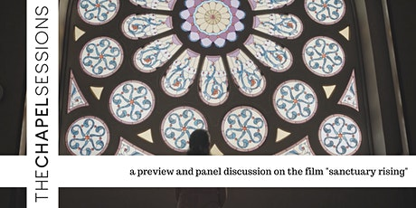 """The Chapel Sessions: """"Sanctuary Rising"""" Preview and Discussion tickets"""