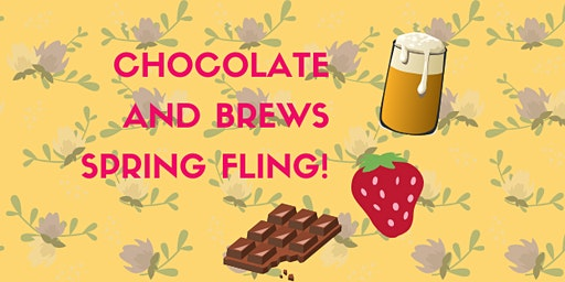 Chocolate and Brews Spring Fling
