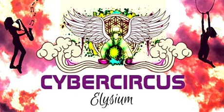 Steamphunk Meets Cybercircus: Part 2: ELYSIUM tickets