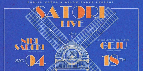 Satori, Geju & Niki Sadeki: Presented by PW & Below Radar tickets