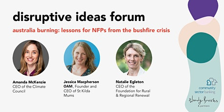 Disruptive Ideas Forum: Lessons for NFPs from the Bushfire Crisis tickets