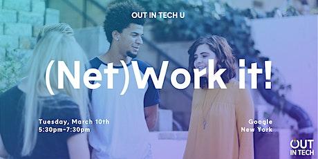 Out in Tech U |(Net)Work it! tickets