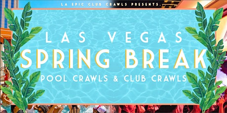 Spring Break 2020 Las Vegas Club Crawl & Las Vegas Pool Crawl tickets