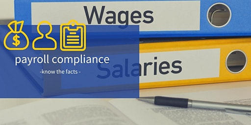 Know the Facts: Payroll Compliance -  -Let's Talk Business Series-