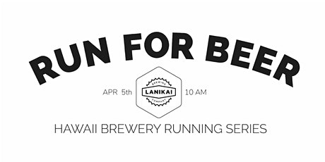 Beer Run - Lanikai Brewing Company   2020 Hawaii Brewery Running Series tickets