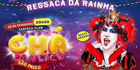 CHÁ DA ALICE  SP  - 29/02/20 ingressos