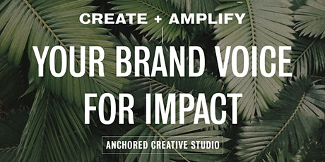 Create + Amplify Your Brand Voice for Impact tickets