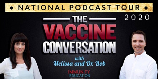 The Vaccine Conversation with Melissa and Dr Bob Live Podcast: Nashville TN