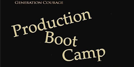 Generation Courage Production Boot Camp tickets