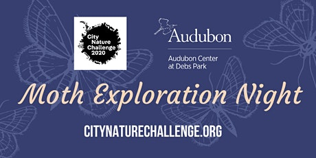 City Nature Challenge 2020: Moth Exploration Night in Debs Park! tickets