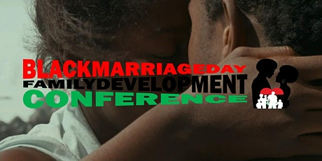 Black Marriage Day & Family Development Conference 2020 tickets
