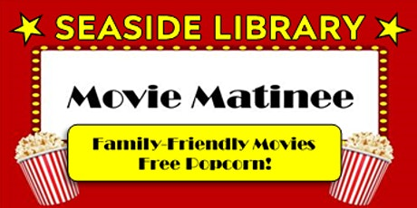 Saturday Movie Matinee at Seaside Library tickets