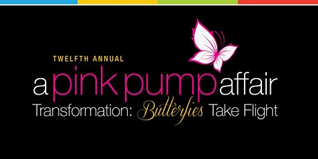 A Pink Pump Affair 12 // Transformation: Butterflies Take Flight tickets