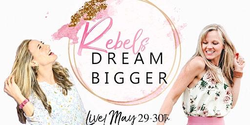 Rebels Dream Bigger