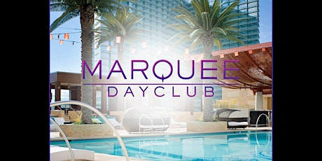 MARQUEE DAYCLUB POOL PARTY  - SATURDAY, MARCH 7th tickets