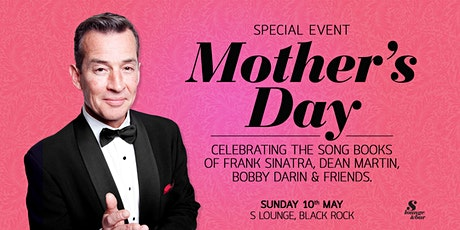 Mothers Day Special - Celebrating the songbooks of Frank, Dean and friends tickets