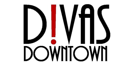 DIVAS Downtown tickets