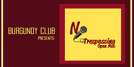 Copy of Burgundy Club: No Trespassing Open-Mic tickets