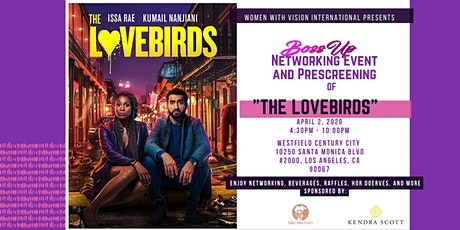 "BossUp Networking Event and ""The LoveBirds"" Movie Prescreening tickets"