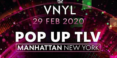 POP UP TLV | MANHATTAN, New York City at VNYL tickets