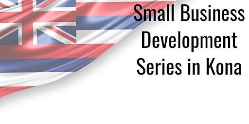 The 2-day Small Business Development Series - Kona