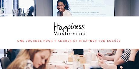 Happiness Mastermind : une journée pour t'ancrer et incarner ton succès billets
