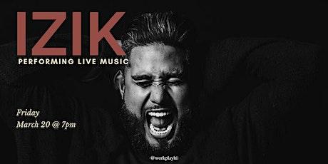 Live Music Performance: IZIK + DJ EP1 tickets