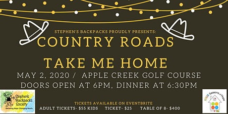 Stephen's Backpacks 3rd Annual Fundraiser - Country Roads Take Me Home tickets
