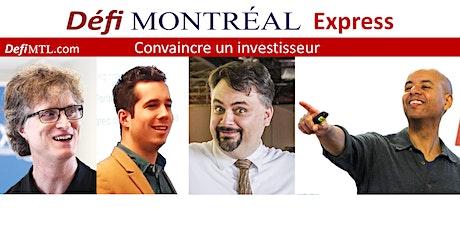Convaincre un investisseur - Défi Montréal EXPRESS tickets
