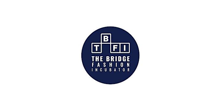 The Bridge Fashion Incubator (TBFI) Cohort #03 Demo Day image
