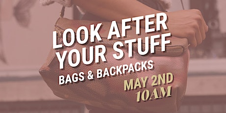 Look After Your Stuff: Bags & Backpacks tickets