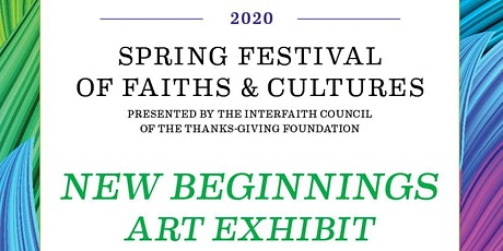 2020 Spring Festival of Faiths and Cultures - New Beginnings Art Exhibit! tickets
