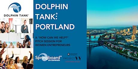 POSTPONED - The Dolphin Tank®: Portland   Women in Tech tickets