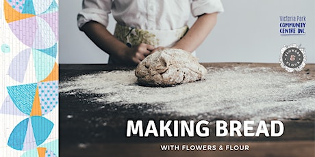 Making Bread with Flowers & Flour tickets